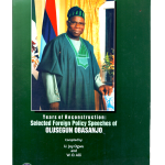Years of Reconstruction: Selected Foreign Policy Speeches of Olusegun Obasanjo